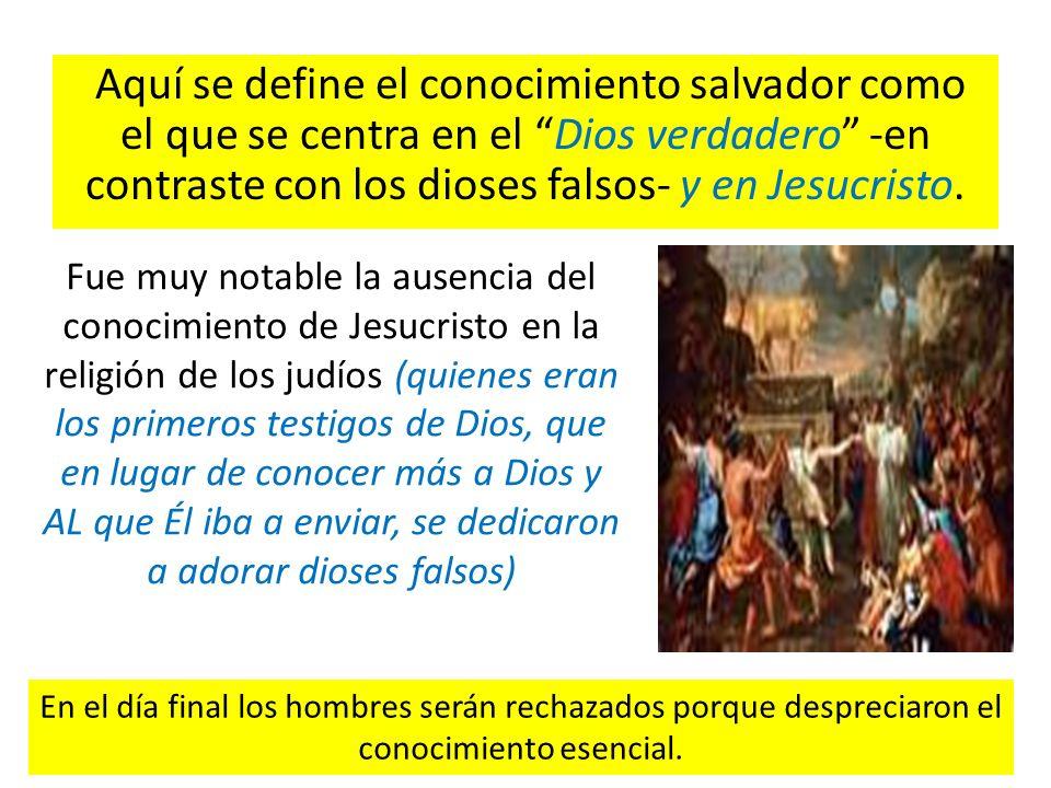 Aquí se define el conocimiento salvador como el que se centra en el Dios verdadero -en contraste con los dioses falsos- y en Jesucristo. Fue muy notab