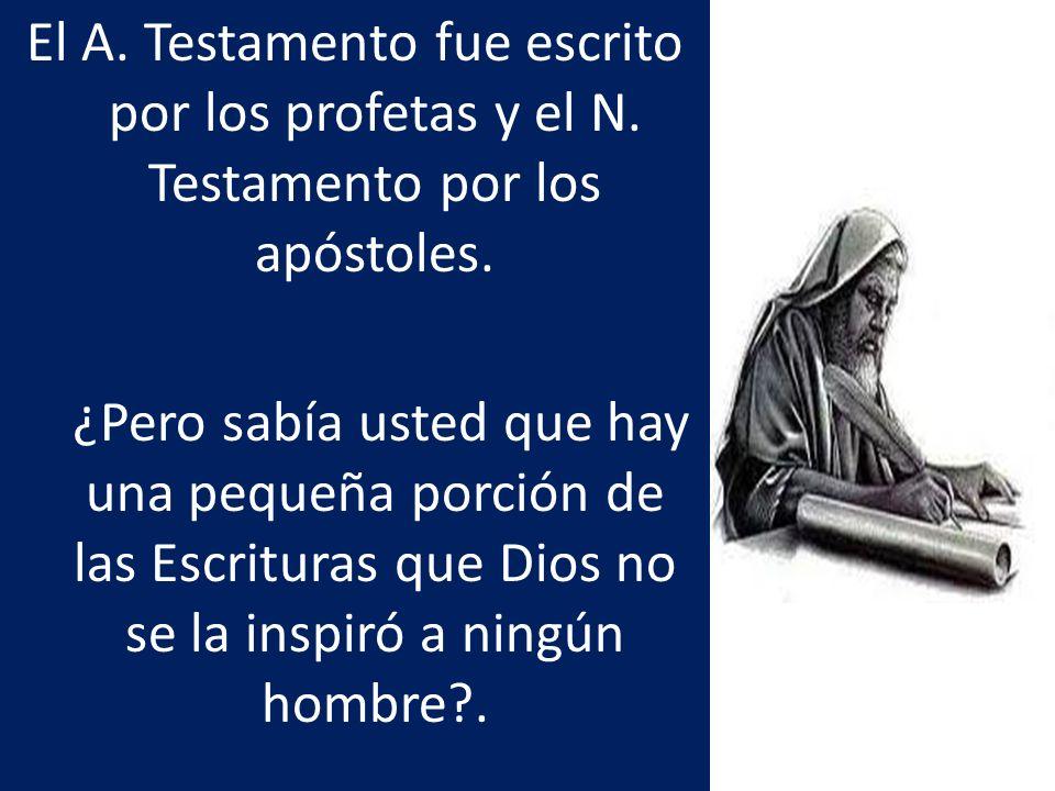 El A. Testamento fue escrito por los profetas y el N. Testamento por los apóstoles. ¿Pero sabía usted que hay una pequeña porción de las Escrituras qu