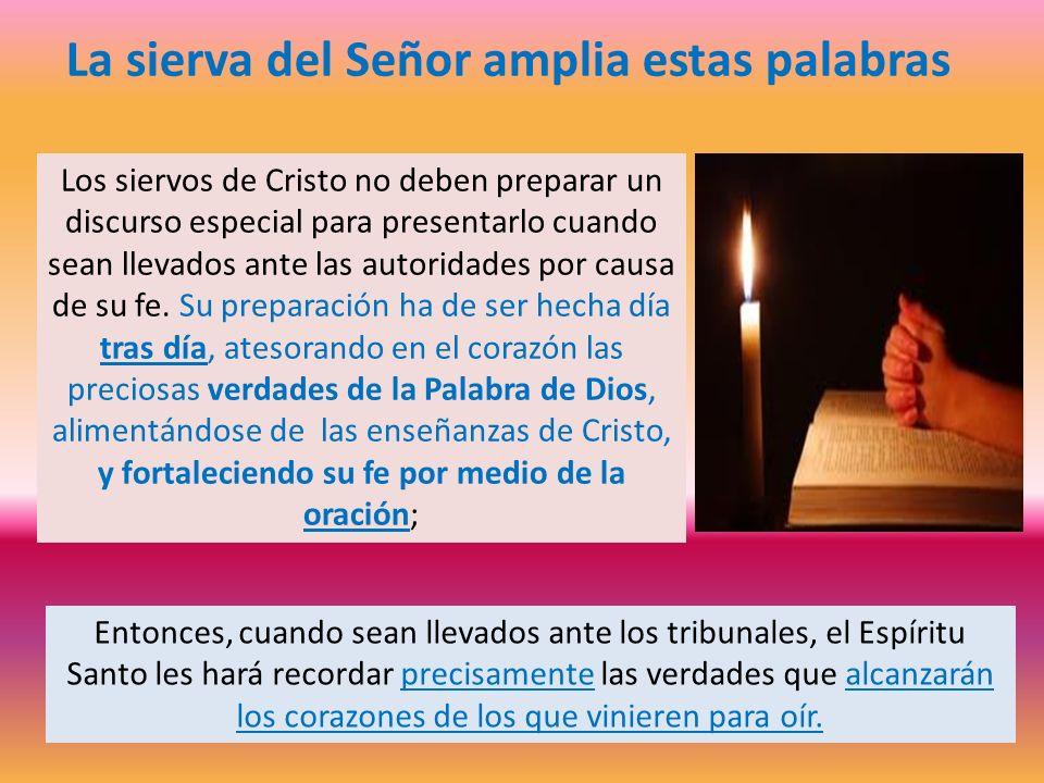 Los siervos de Cristo no deben preparar un discurso especial para presentarlo cuando sean llevados ante las autoridades por causa de su fe. Su prepara