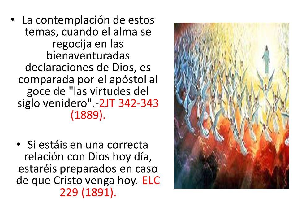 La contemplación de estos temas, cuando el alma se regocija en las bienaventuradas declaraciones de Dios, es comparada por el apóstol al goce de