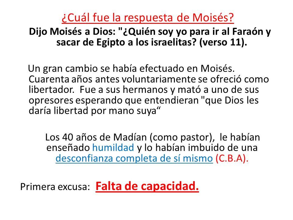 ¿Cuál fue la respuesta de Moisés? Dijo Moisés a Dios: