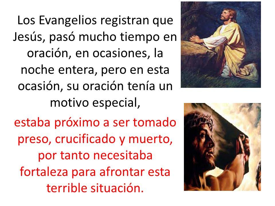 Los Evangelios registran que Jesús, pasó mucho tiempo en oración, en ocasiones, la noche entera, pero en esta ocasión, su oración tenía un motivo espe