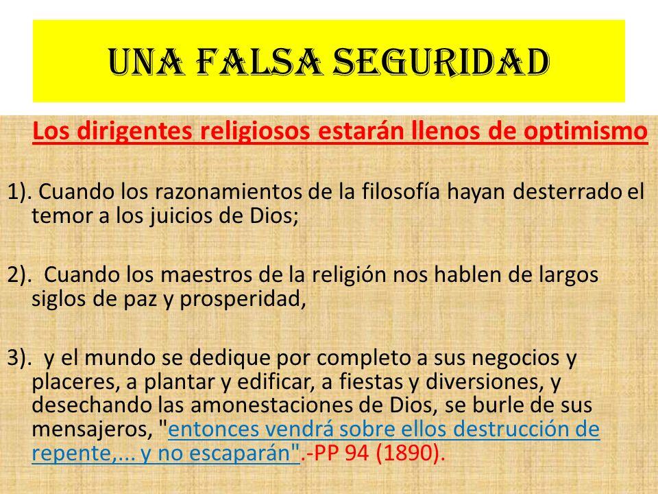 Una falsa seguridad Los dirigentes religiosos estarán llenos de optimismo 1). Cuando los razonamientos de la filosofía hayan desterrado el temor a los