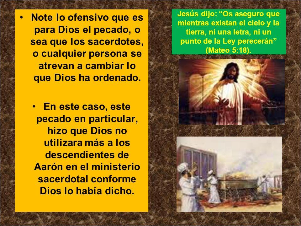 Jesús dijo: Os aseguro que mientras existan el cielo y la tierra, ni una letra, ni un punto de la Ley perecerán (Mateo 5:18). Note lo ofensivo que es