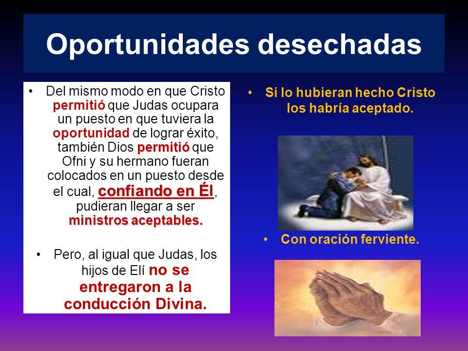 Oportunidades desechadas permitió confiando en Él ministros aceptables.Del mismo modo en que Cristo permitió que Judas ocupara un puesto en que tuvier