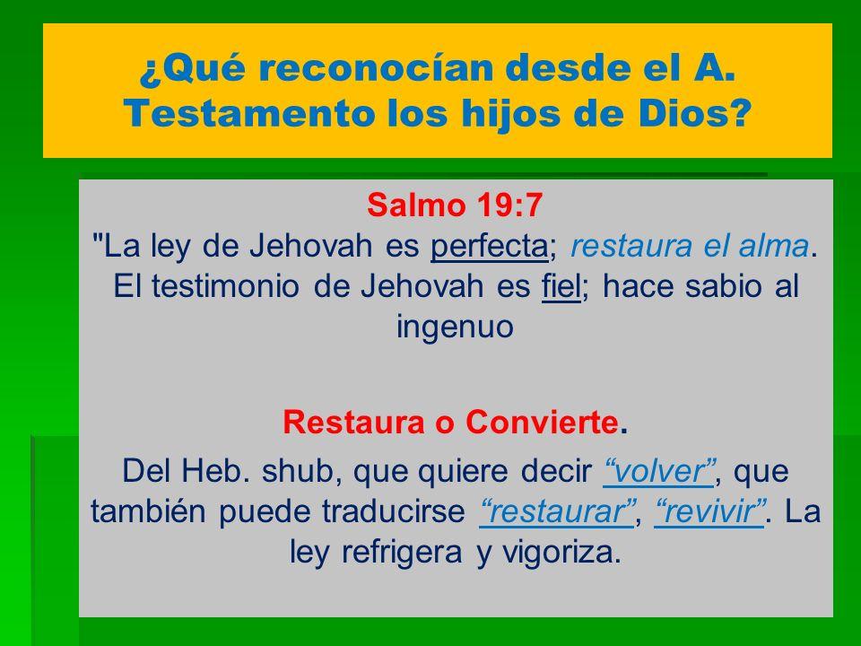 ¿Qué reconocían desde el A. Testamento los hijos de Dios? Salmo 19:7