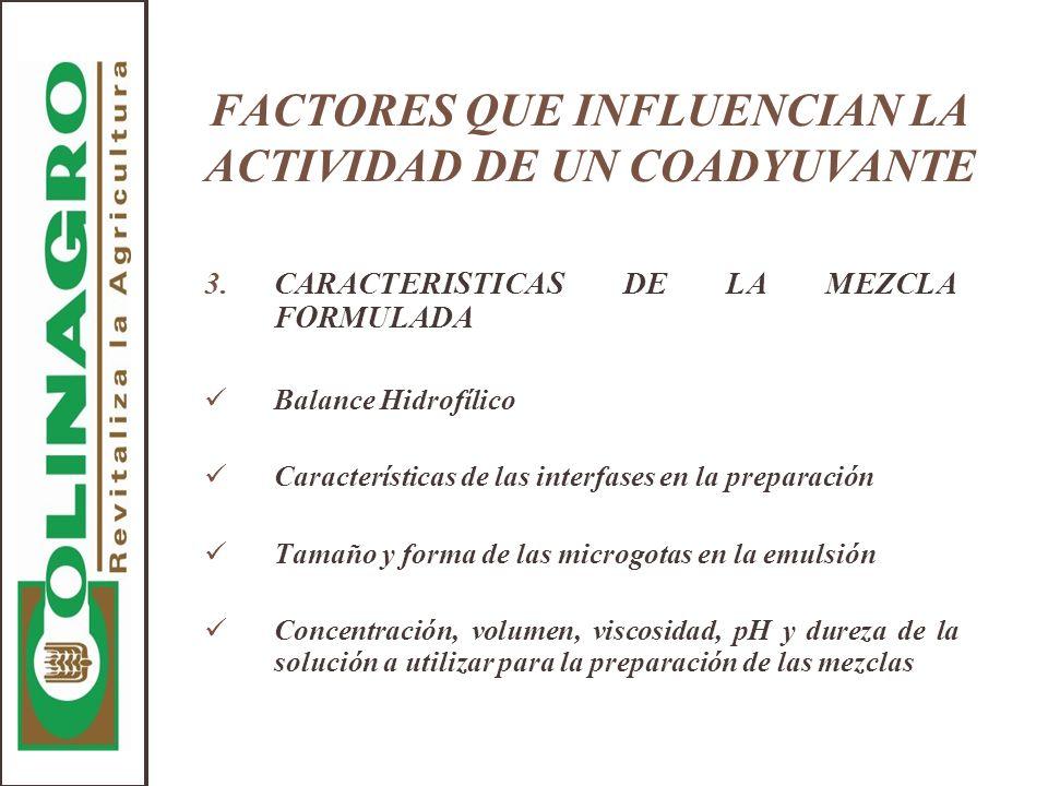 FACTORES QUE INFLUENCIAN LA ACTIVIDAD DE UN COADYUVANTE 3.CARACTERISTICAS DE LA MEZCLA FORMULADA Balance Hidrofílico Características de las interfases