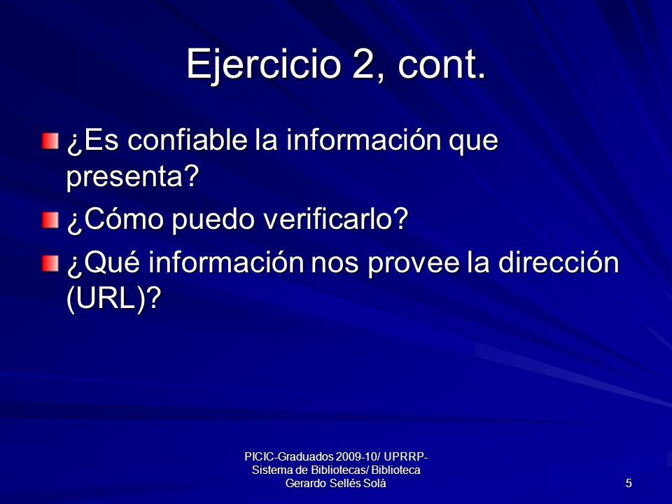 PICIC-Graduados 2009-10/ UPRRP- Sistema de Bibliotecas/ Biblioteca Gerardo Sellés Solá 5 Ejercicio 2, cont.