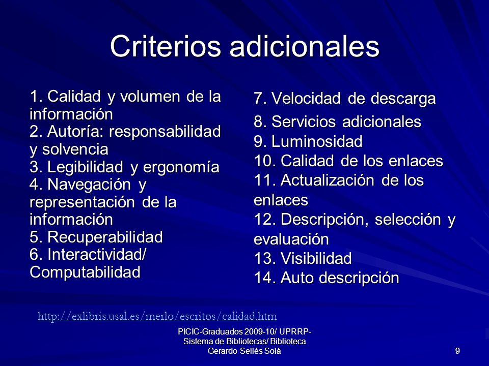 PICIC-Graduados 2009-10/ UPRRP- Sistema de Bibliotecas/ Biblioteca Gerardo Sellés Solá 9 Criterios adicionales 1.