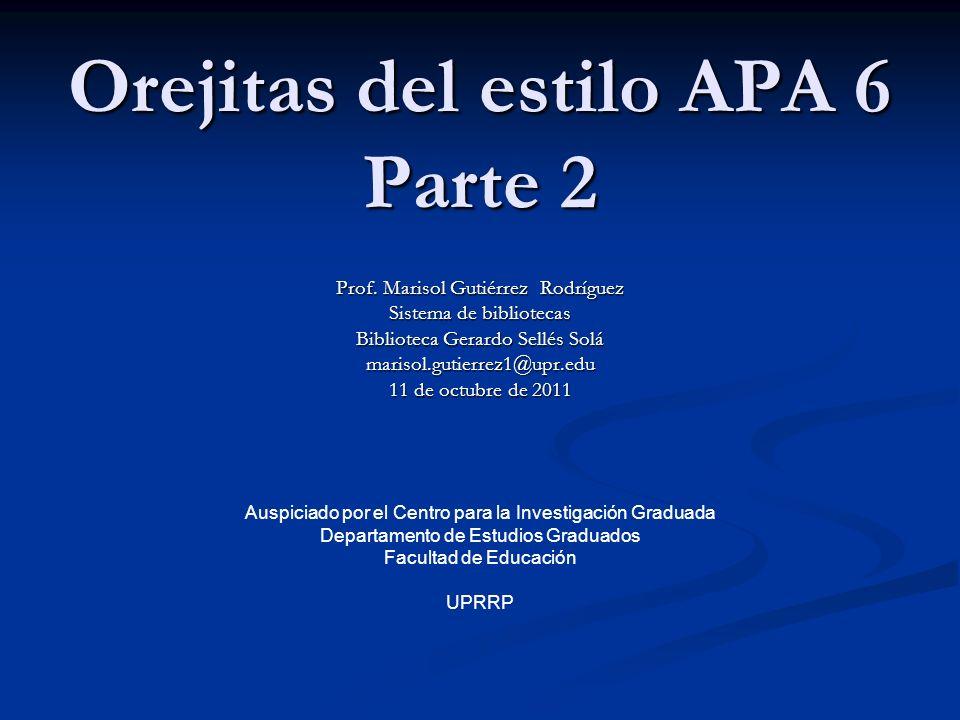 Prof. Marisol Gutiérrez Rodríguez Sistema de bibliotecas Biblioteca Gerardo Sellés Solá marisol.gutierrez1@upr.edu 11 de octubre de 2011 Orejitas del
