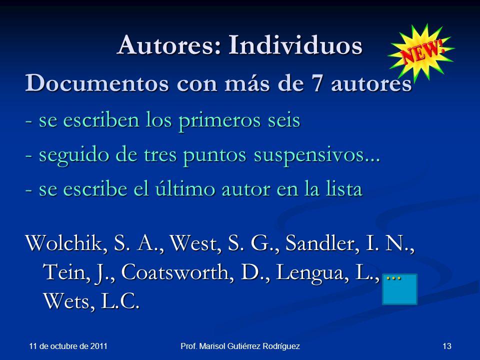 Autores: Individuos Documentos con más de 7 autores - se escriben los primeros seis - seguido de tres puntos suspensivos... - se escribe el último aut