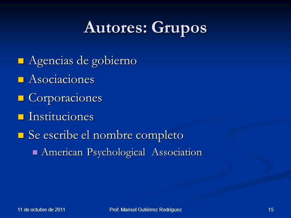 Autores: Grupos Agencias de gobierno Agencias de gobierno Asociaciones Asociaciones Corporaciones Corporaciones Instituciones Instituciones Se escribe