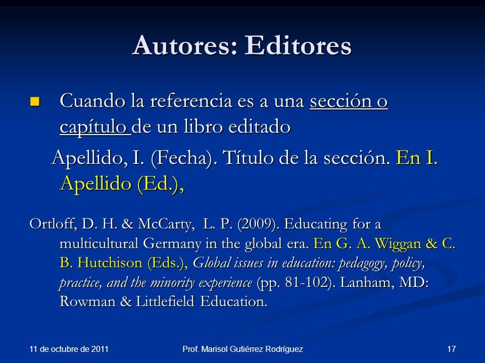 Autores: Editores Cuando la referencia es a una sección o capítulo de un libro editado Cuando la referencia es a una sección o capítulo de un libro ed