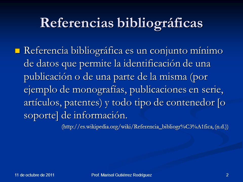 Referencias bibliográficas Referencia bibliográfica es un conjunto mínimo de datos que permite la identificación de una publicación o de una parte de