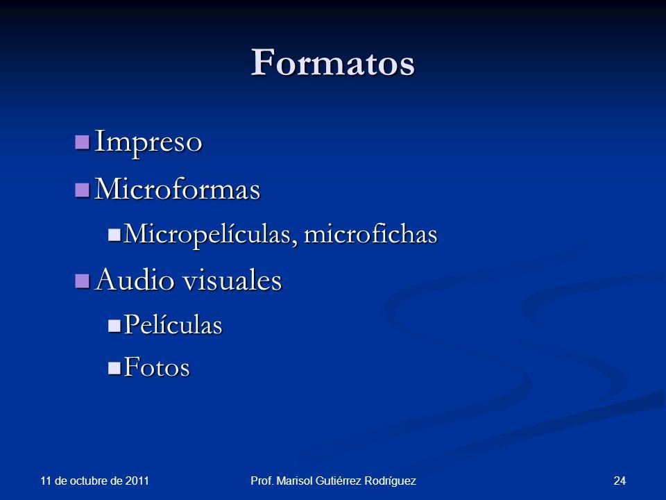 Formatos Impreso Impreso Microformas Microformas Micropelículas, microfichas Micropelículas, microfichas Audio visuales Audio visuales Películas Pelíc