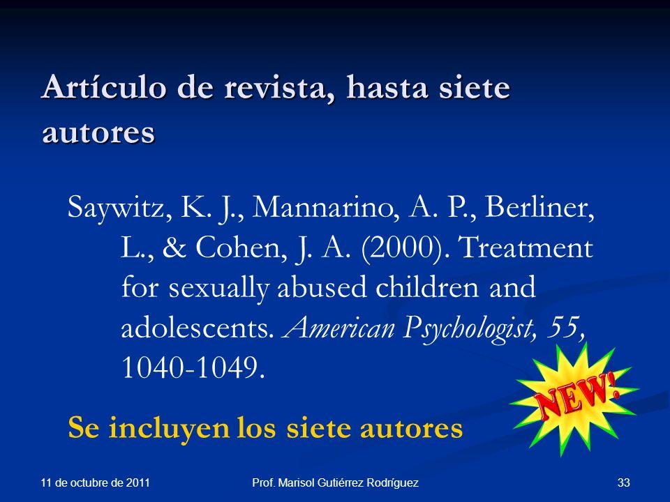 Artículo de revista, hasta siete autores 11 de octubre de 2011 33Prof. Marisol Gutiérrez Rodríguez Saywitz, K. J., Mannarino, A. P., Berliner, L., & C
