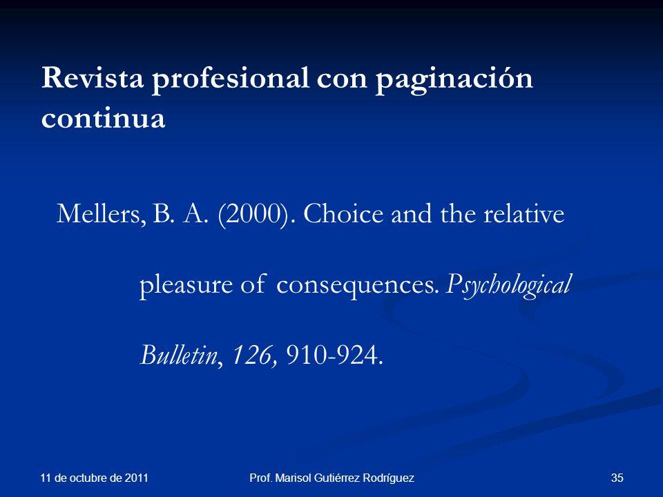 Revista profesional con paginación continua 11 de octubre de 2011 35Prof. Marisol Gutiérrez Rodríguez Mellers, B. A. (2000). Choice and the relative p