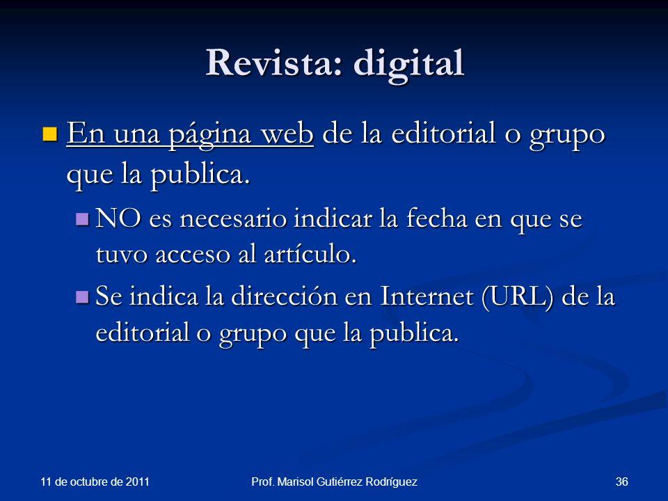 Revista: digital En una página web de la editorial o grupo que la publica. En una página web de la editorial o grupo que la publica. NO es necesario i