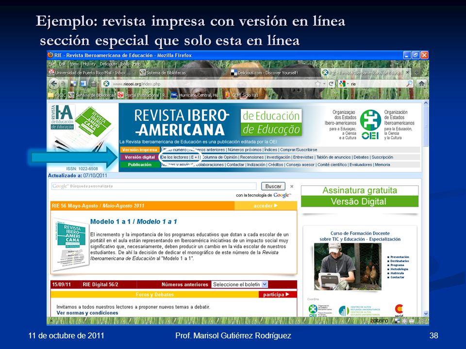 11 de octubre de 2011 38Prof. Marisol Gutiérrez Rodríguez Ejemplo: revista impresa con versión en línea sección especial que solo esta en línea