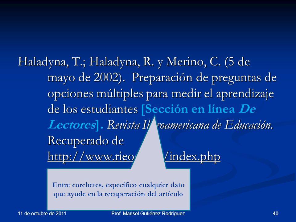 Haladyna, T.; Haladyna, R. y Merino, C. (5 de mayo de 2002). Preparación de preguntas de opciones múltiples para medir el aprendizaje de los estudiant