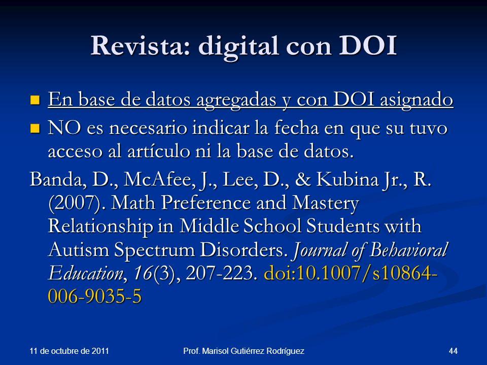 Revista: digital con DOI En base de datos agregadas y con DOI asignado En base de datos agregadas y con DOI asignado NO es necesario indicar la fecha