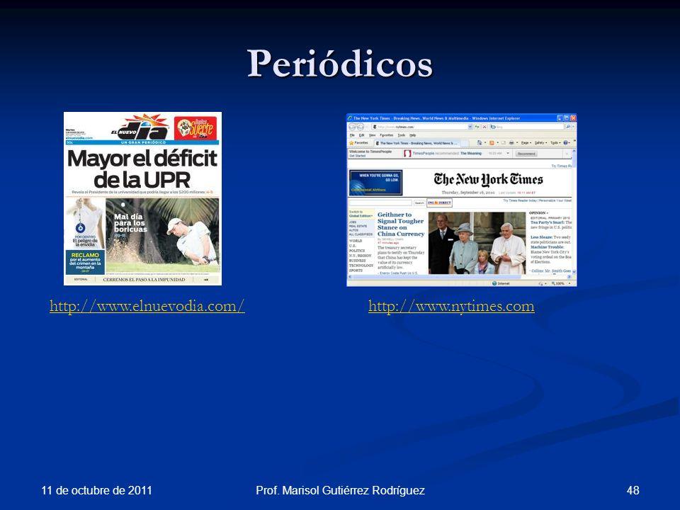 Periódicos 11 de octubre de 2011 48Prof. Marisol Gutiérrez Rodríguez http://www.elnuevodia.com/http://www.nytimes.com