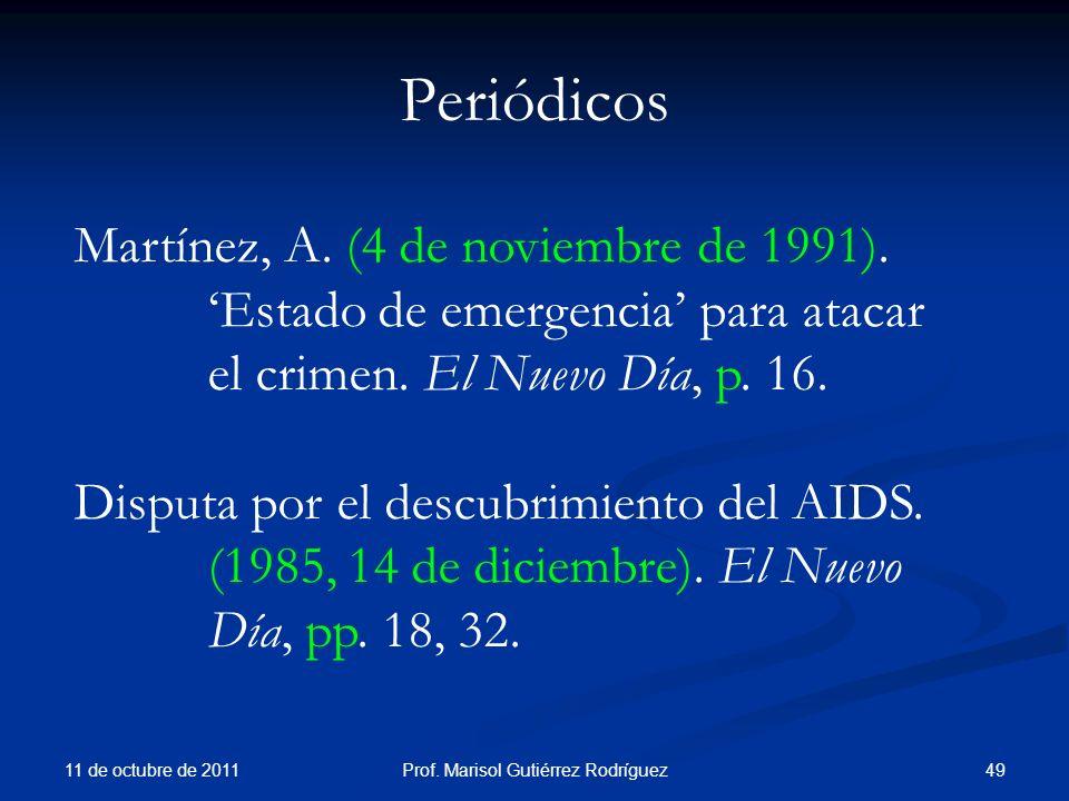 Periódicos 11 de octubre de 2011 49Prof. Marisol Gutiérrez Rodríguez Martínez, A. (4 de noviembre de 1991). Estado de emergencia para atacar el crimen
