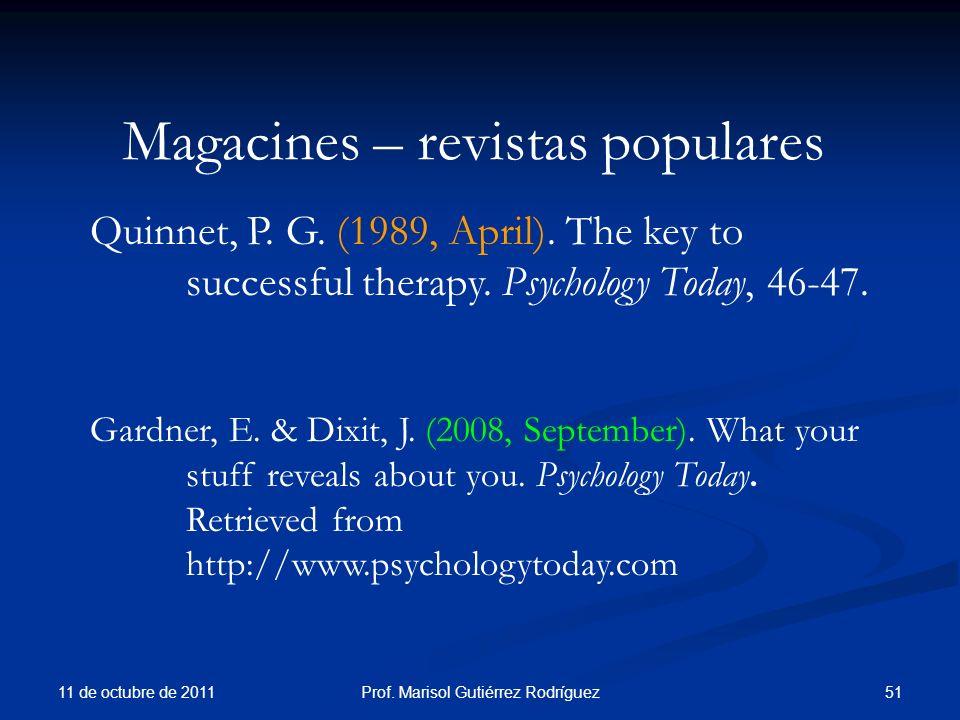 Magacines – revistas populares 11 de octubre de 2011 51Prof. Marisol Gutiérrez Rodríguez Quinnet, P. G. (1989, April). The key to successful therapy.