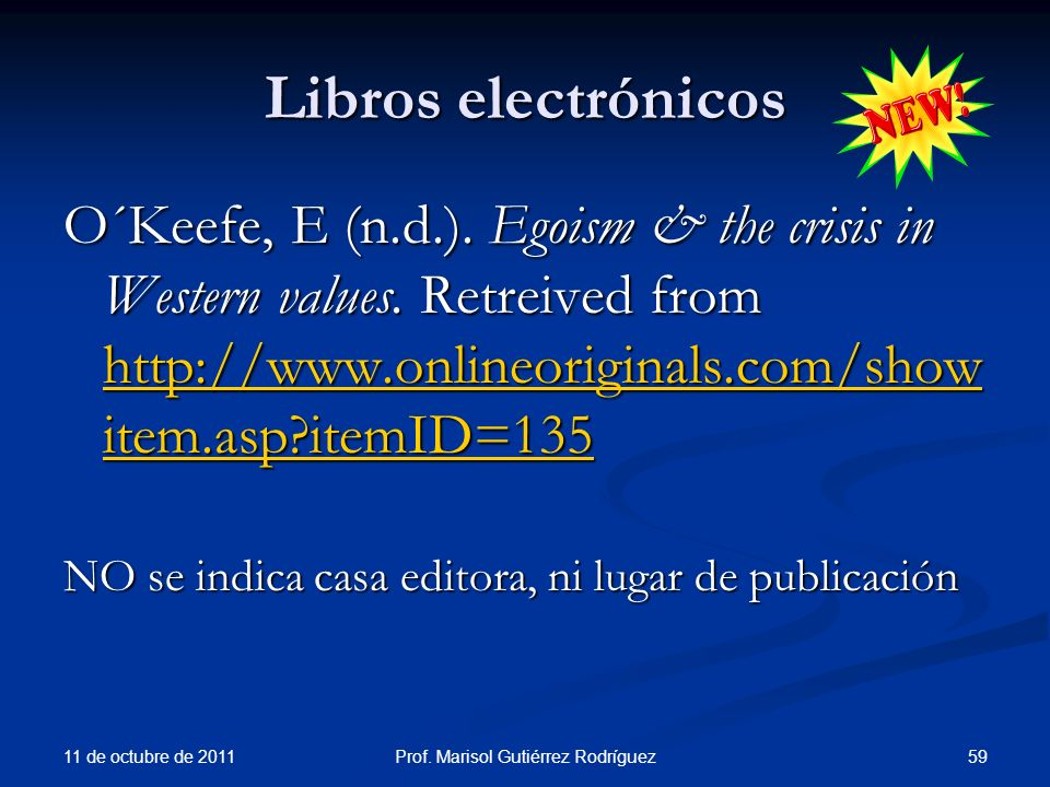 Libros electrónicos O´Keefe, E (n.d.). Egoism & the crisis in Western values. Retreived from http://www.onlineoriginals.com/show item.asp?itemID=135 h
