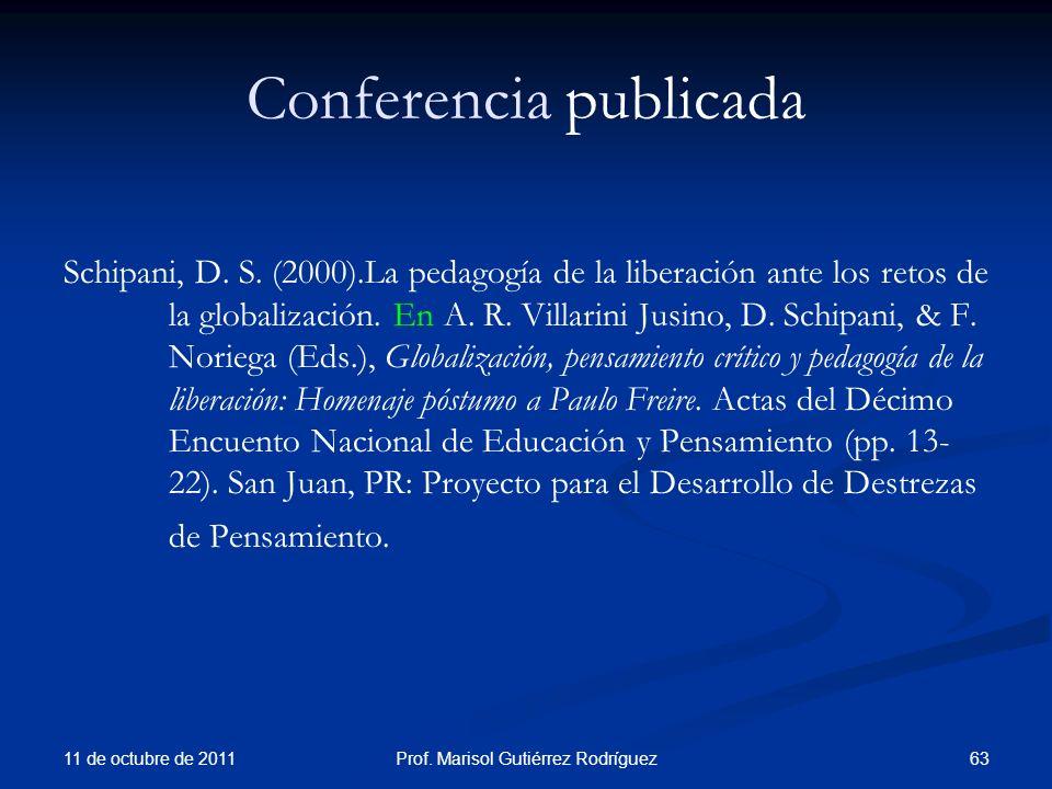 Conferencia publicada Schipani, D. S. (2000).La pedagogía de la liberación ante los retos de la globalización. En A. R. Villarini Jusino, D. Schipani,