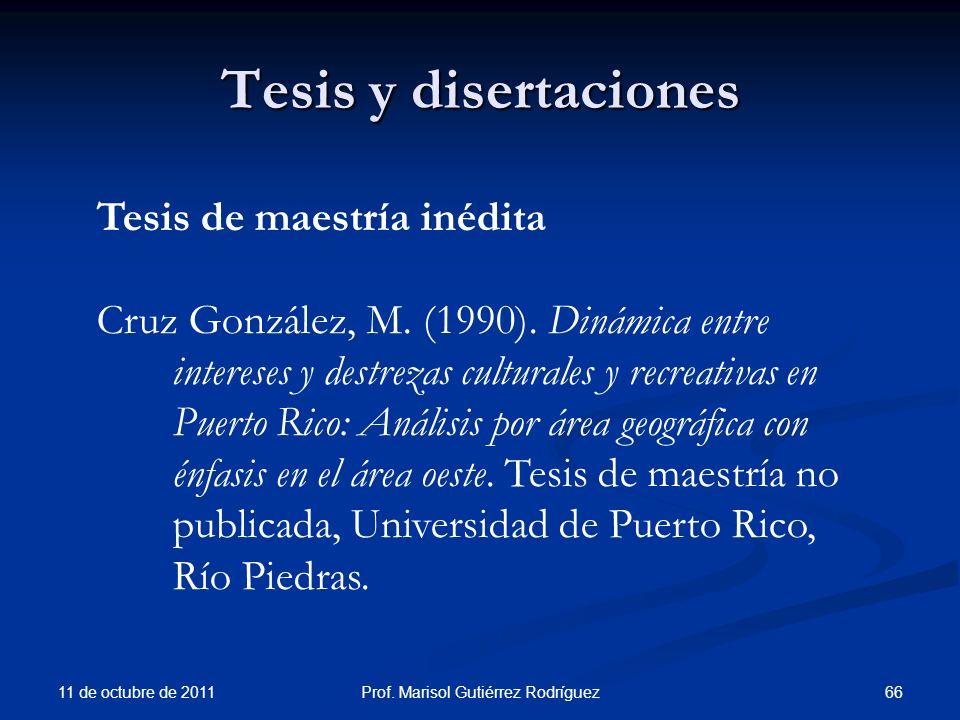 Tesis y disertaciones 11 de octubre de 2011 66Prof. Marisol Gutiérrez Rodríguez Tesis de maestría inédita Cruz González, M. (1990). Dinámica entre int