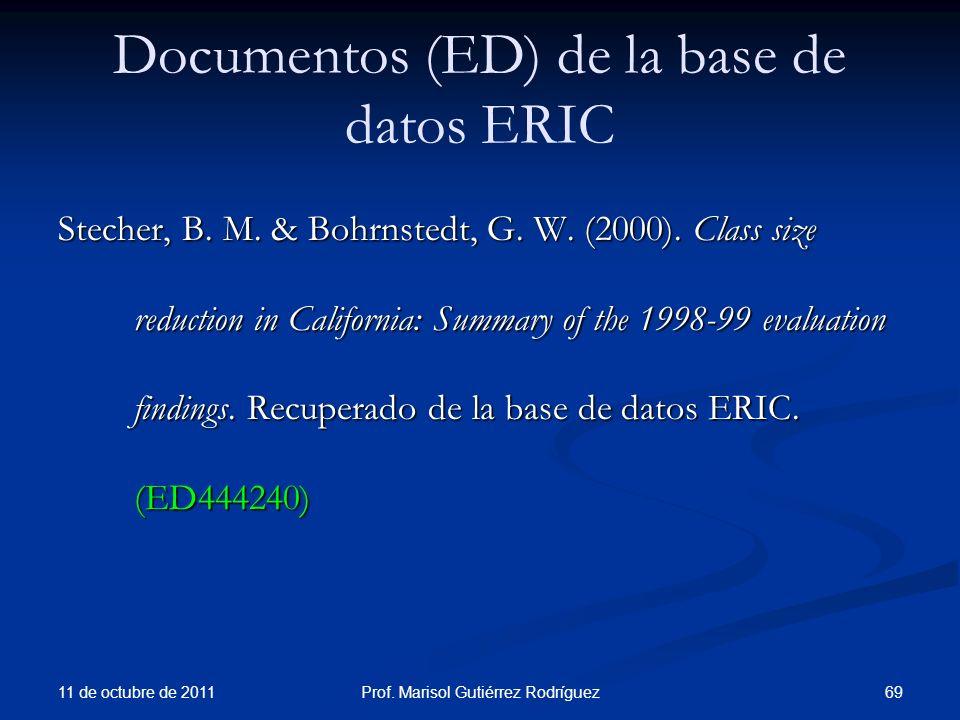 Documentos (ED) de la base de datos ERIC Stecher, B. M. & Bohrnstedt, G. W. (2000). Class size reduction in California: Summary of the 1998-99 evaluat