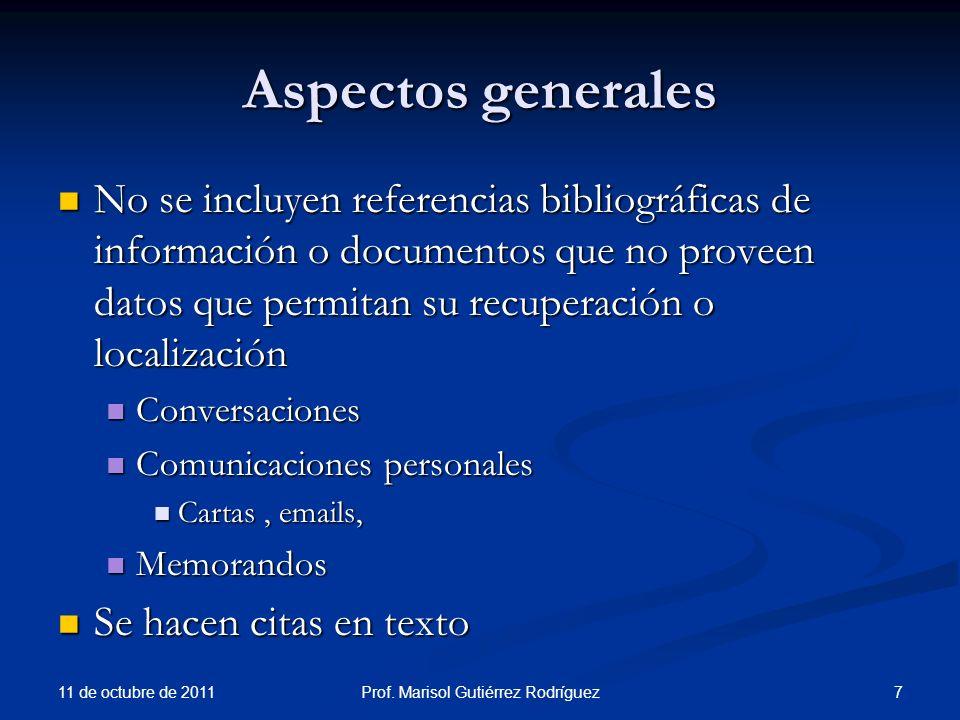 Aspectos generales No se incluyen referencias bibliográficas de información o documentos que no proveen datos que permitan su recuperación o localizac