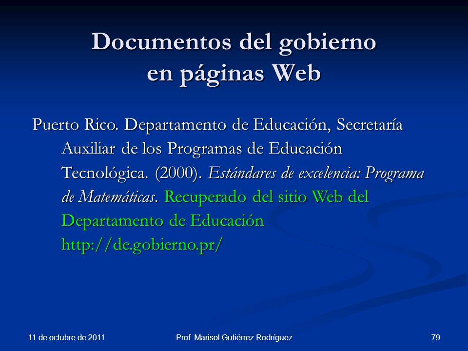 Documentos del gobierno en páginas Web 11 de octubre de 2011 79Prof. Marisol Gutiérrez Rodríguez Puerto Rico. Departamento de Educación, Secretaría Au