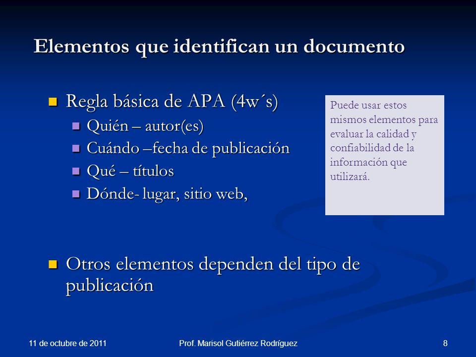 Más sobre APA http://www.apastyle.org 11 de octubre de 2011 89Prof. Marisol Gutiérrez Rodríguez