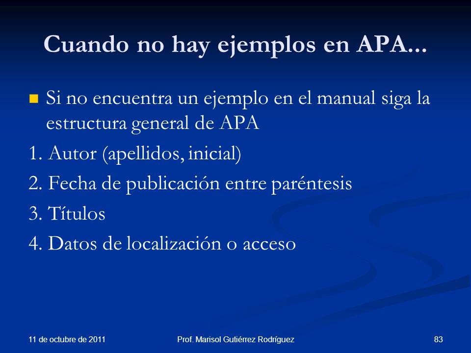 Cuando no hay ejemplos en APA... Si no encuentra un ejemplo en el manual siga la estructura general de APA 1. Autor (apellidos, inicial) 2. Fecha de p