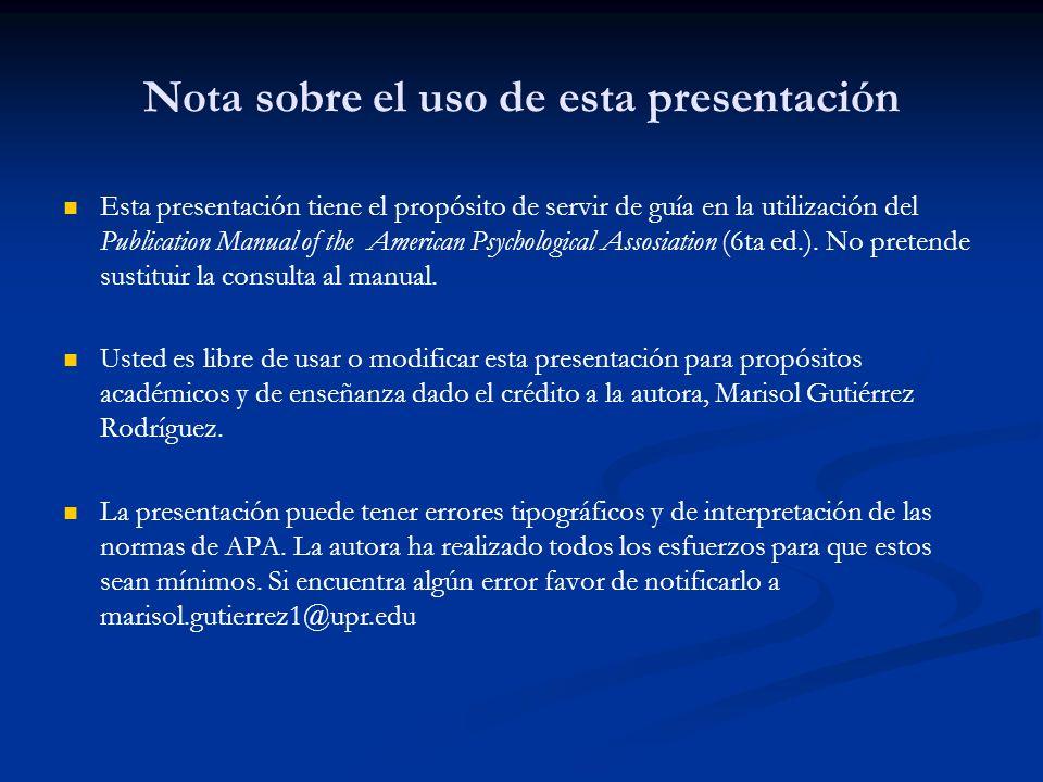 Nota sobre el uso de esta presentación Esta presentación tiene el propósito de servir de guía en la utilización del Publication Manual of the American