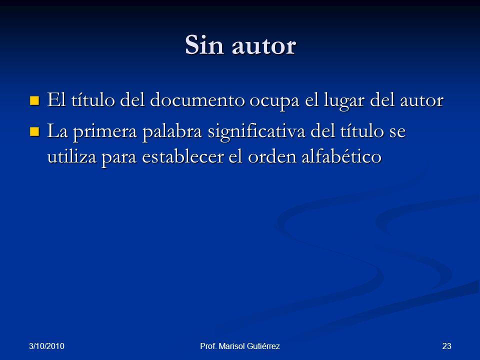 3/10/2010 23Prof. Marisol Gutiérrez Sin autor El título del documento ocupa el lugar del autor El título del documento ocupa el lugar del autor La pri