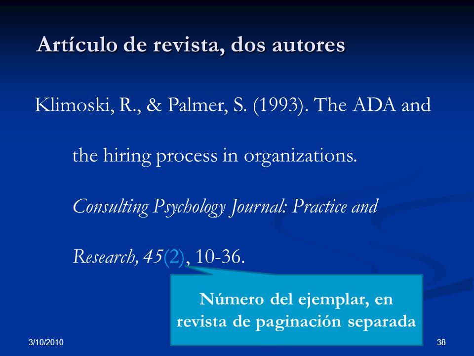 3/10/2010 38Prof. Marisol Gutiérrez Artículo de revista, dos autores Klimoski, R., & Palmer, S. (1993). The ADA and the hiring process in organization