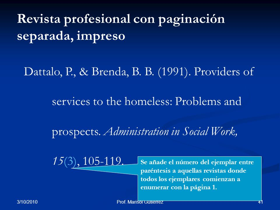 3/10/2010 41Prof. Marisol Gutiérrez Dattalo, P., & Brenda, B. B. (1991). Providers of services to the homeless: Problems and prospects. Administration
