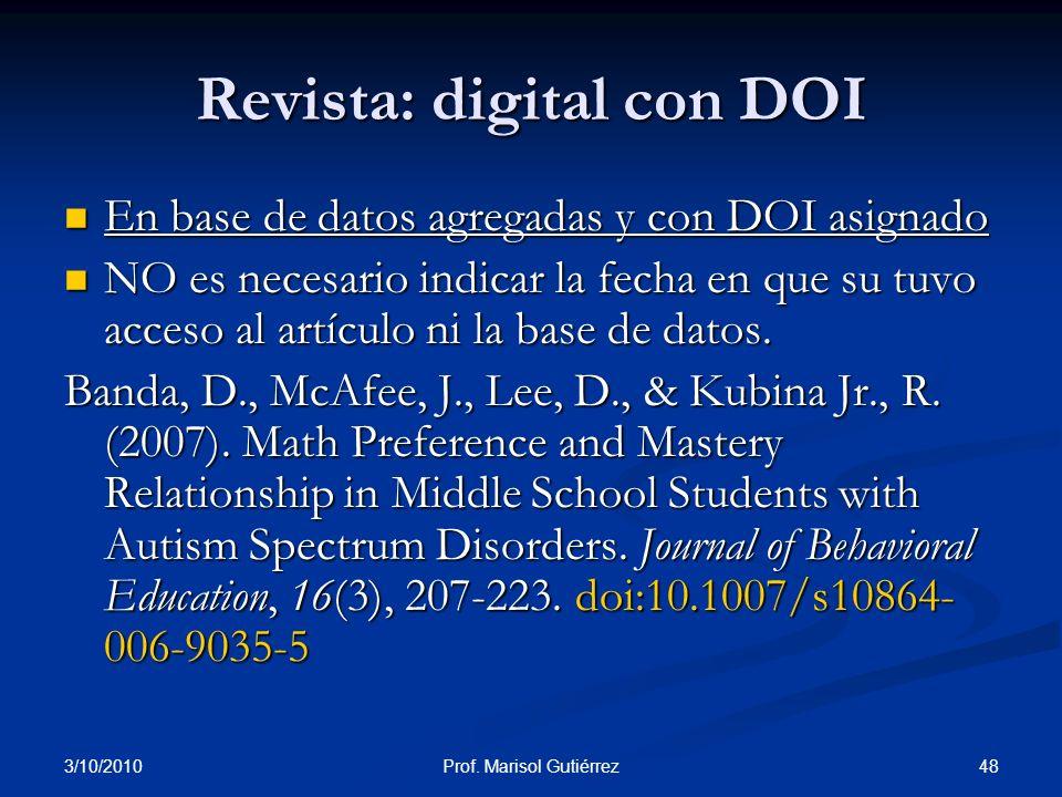 3/10/2010 48Prof. Marisol Gutiérrez En base de datos agregadas y con DOI asignado En base de datos agregadas y con DOI asignado NO es necesario indica