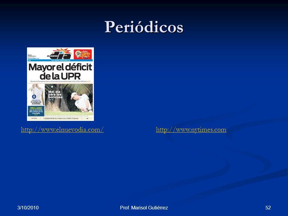 3/10/2010 52Prof. Marisol Gutiérrez Periódicos http://www.elnuevodia.com/http://www.nytimes.com