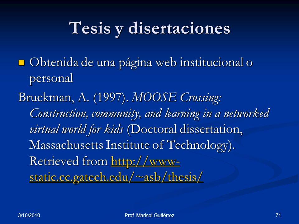 3/10/2010 71Prof. Marisol Gutiérrez Tesis y disertaciones Obtenida de una página web institucional o personal Obtenida de una página web institucional
