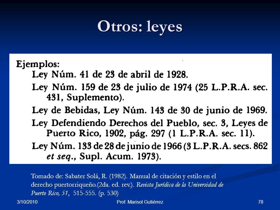 3/10/2010 78Prof. Marisol Gutiérrez Tomado de: Sabater Solá, R. (1982). Manual de citación y estilo en el derecho puertorriqueño.(2da. ed. rev.). Revi