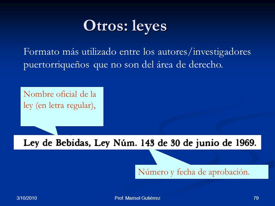 3/10/2010 79Prof. Marisol Gutiérrez Número y fecha de aprobación. Nombre oficial de la ley (en letra regular), Formato más utilizado entre los autores