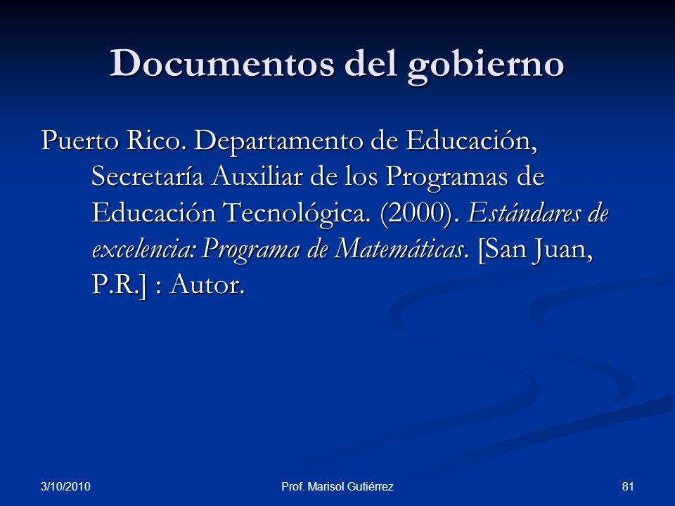 3/10/2010 81Prof. Marisol Gutiérrez Documentos del gobierno Puerto Rico. Departamento de Educación, Secretaría Auxiliar de los Programas de Educación