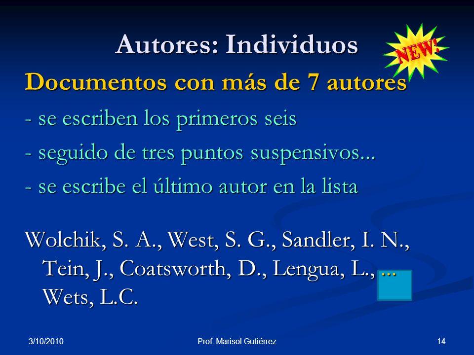 3/10/2010 14Prof. Marisol Gutiérrez Documentos con más de 7 autores - se escriben los primeros seis - seguido de tres puntos suspensivos... - se escri