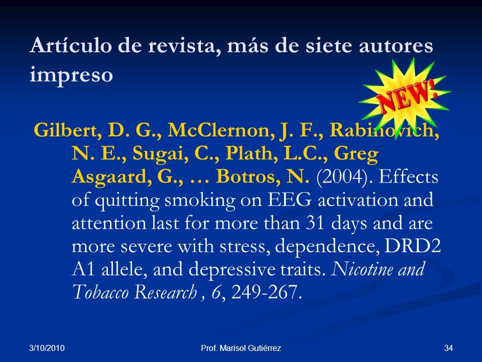 3/10/2010 34Prof. Marisol Gutiérrez Artículo de revista, más de siete autores impreso Gilbert, D. G., McClernon, J. F., Rabinovich, N. E., Sugai, C.,