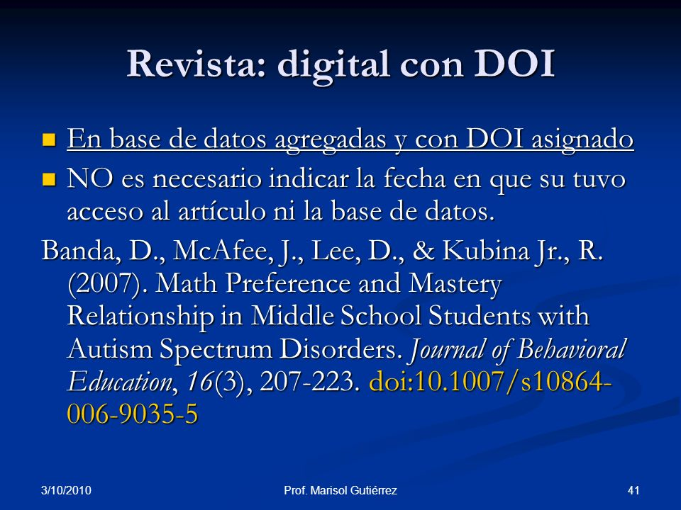 3/10/2010 41Prof. Marisol Gutiérrez En base de datos agregadas y con DOI asignado En base de datos agregadas y con DOI asignado NO es necesario indica