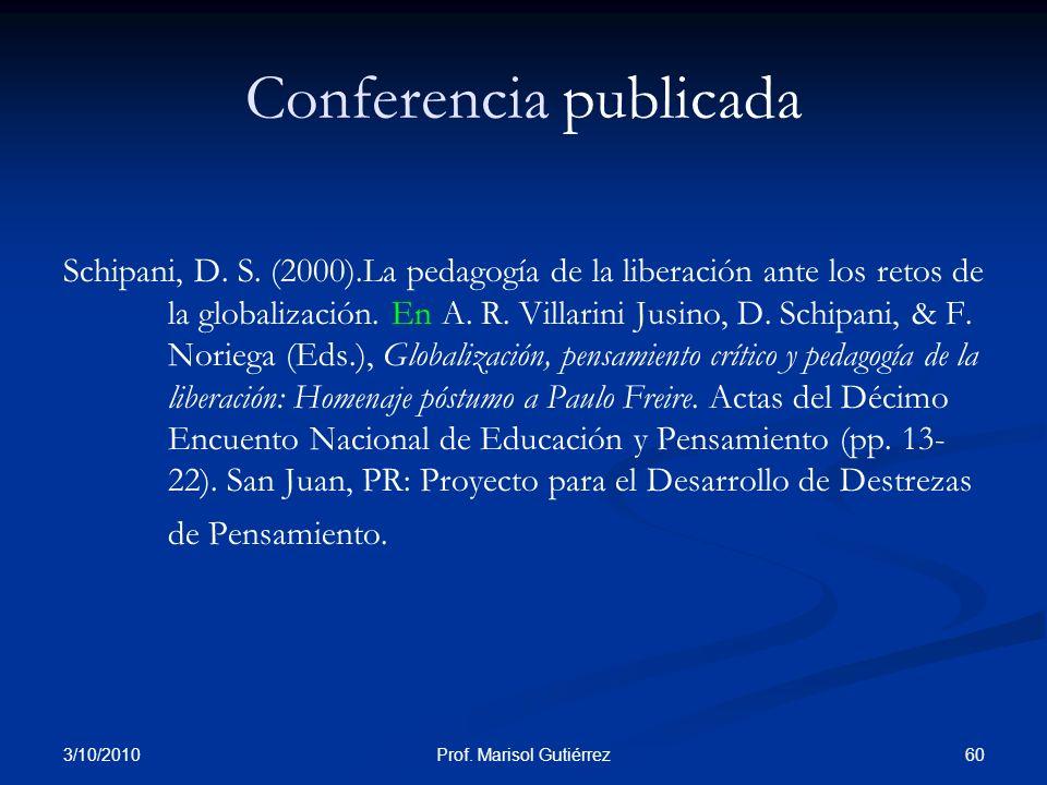 3/10/2010 60Prof. Marisol Gutiérrez Conferencia publicada Schipani, D. S. (2000).La pedagogía de la liberación ante los retos de la globalización. En